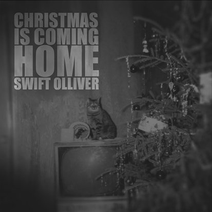 Swift Olliver - Christmas Is Coming Home - Single Released 2014