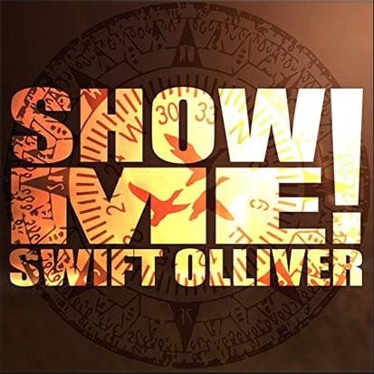 Swift Olliver - Show Me - Single Released 2014